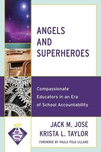 Angels and Superheroes: Compassionate Educators in an Era of School Accountability