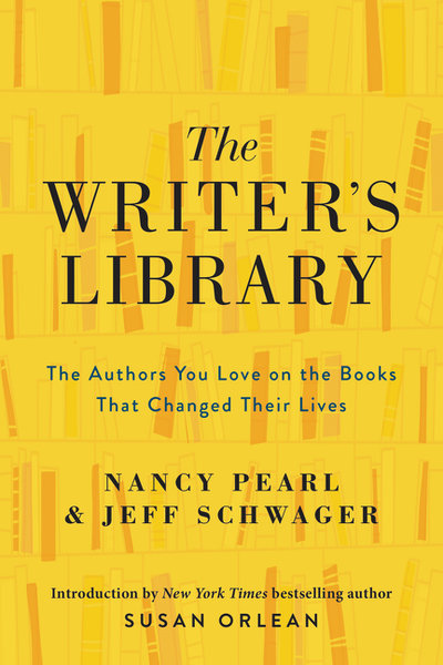 Writer's Library: The Authors You Love on the Books That Changed Their Lives