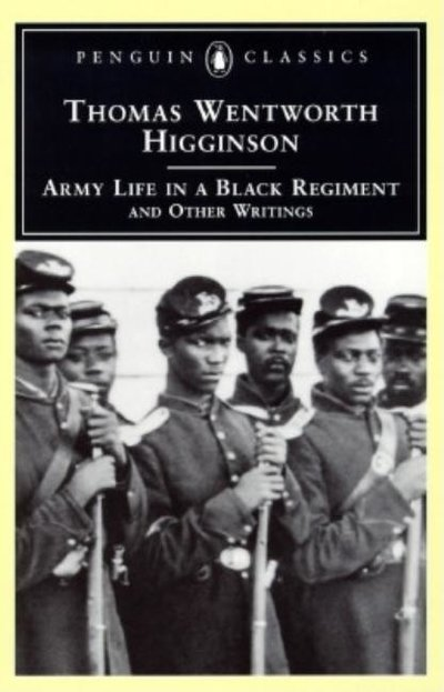 Army Life in a Black Regiment : And Other Writings