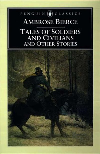 Tales of Soldiers and Civilians : And Other Stories