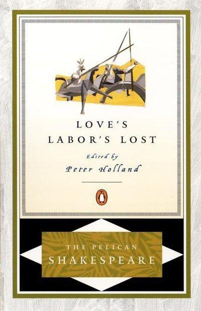 Love's Labor's Lost (Pelican Shakespeare)