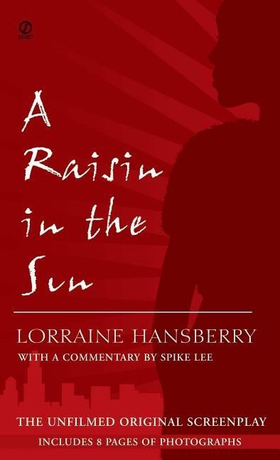 Raisin in the Sun : The Unfilmed Original Screenplay