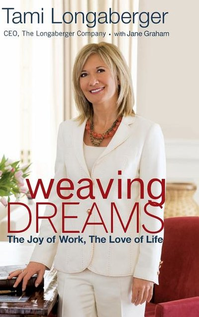 Weaving Dreams : The Love of Work, the Joy of Life