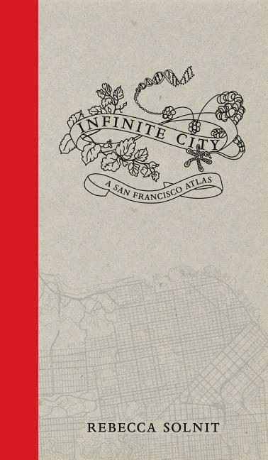 Infinite City : A San Francisco Atlas