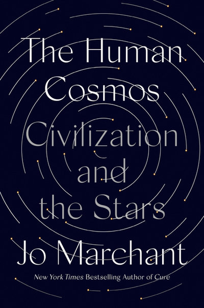 Human Cosmos: Civilization and the Stars
