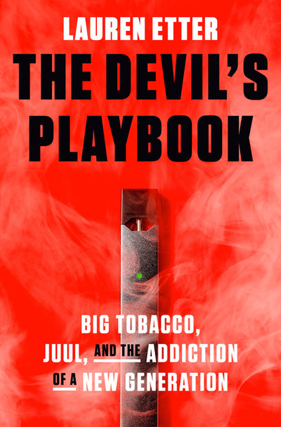 Devil's Playbook: Big Tobacco, Juul, and the Addiction of a New Generation