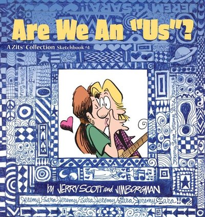 ARE WE AN 'US:? : ZITS SKETCHBOOK 4