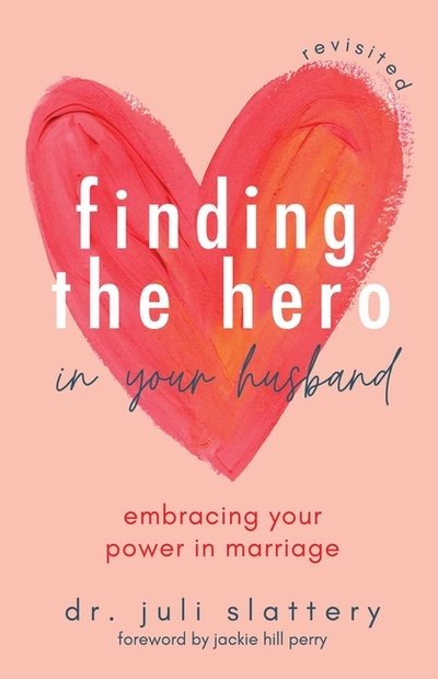 Finding the Hero in Your Husband, Revisited