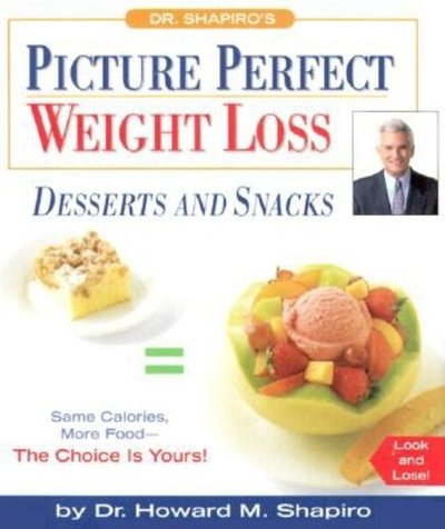DR. SHAPIRO'S PICTURE PERFECT WEIGHT LOSS- DESSERTS AND SNACKS ( MINI EDITIONS)