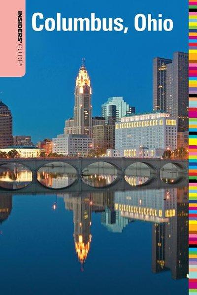 Insiders' Guide to Columbus, Ohio