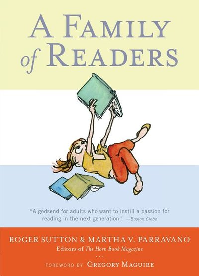 Family of Readers : The Book Lover's Guide to Children's and Young Adult Literature