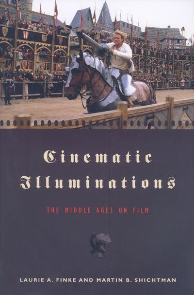 Cinematic Illuminations : The Middle Ages on Film