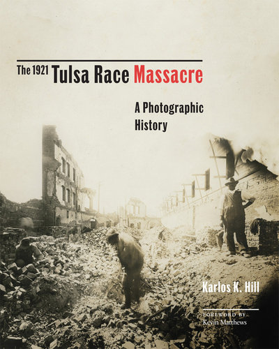 1921 Tulsa Race Massacre, 1: A Photographic History