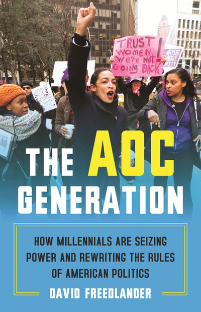 Aoc Generation: How Millennials Are Seizing Power and Rewriting the Rules of American Politics