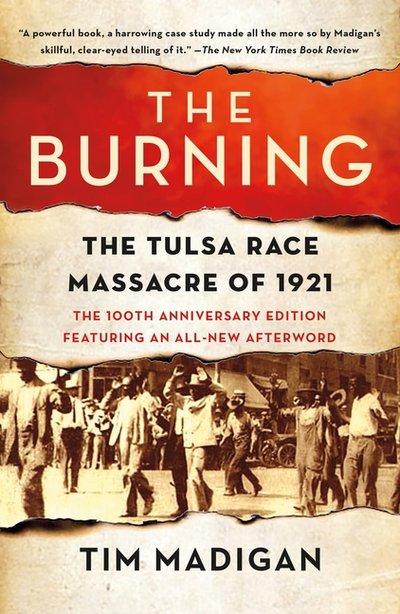 Burning: The Tulsa Race Massacre of 1921