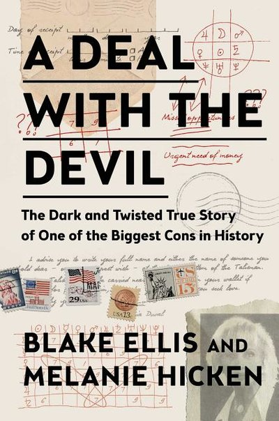 Deal with the Devil: The Dark and Twisted True Story of One of the Biggest Cons in History