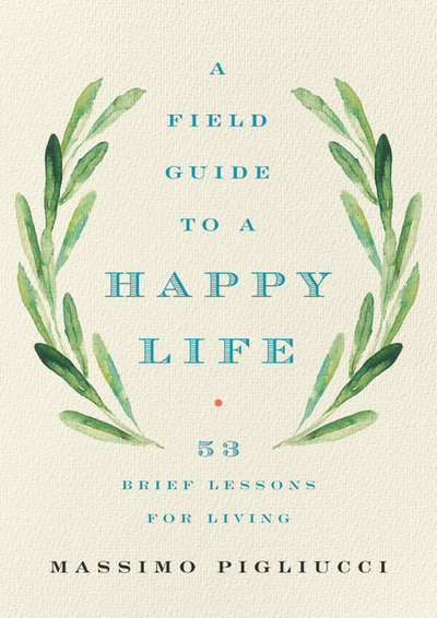Field Guide to a Happy Life