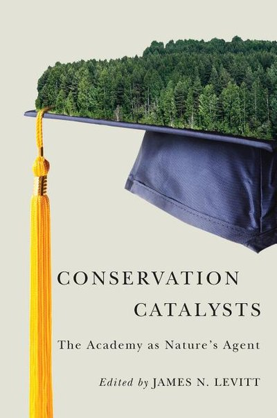 Conservation Catalysts: The Academy as Nature's Agent