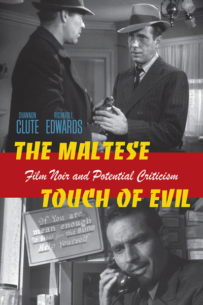 Maltese Touch of Evil : Film Noir and Potential Criticism