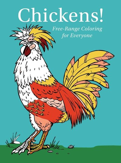 Chickens! Free-Range Coloring for Everyone - Drilled