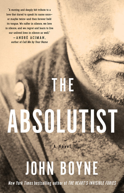 Absolutist: A Novel by the Author of the Heart's Invisible Furies