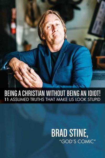 Being a Christian Without Being an Idiot!
