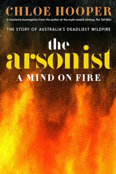 Arsonist: A Mind on Fire