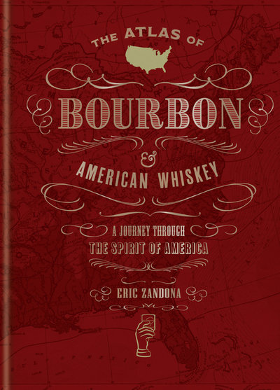 Atlas of Bourbon and American Whiskey