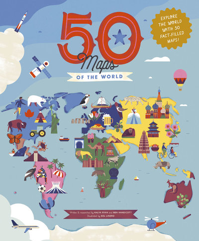 50 Maps of the World: Explore the Globe with 50 Fact-Filled Maps!