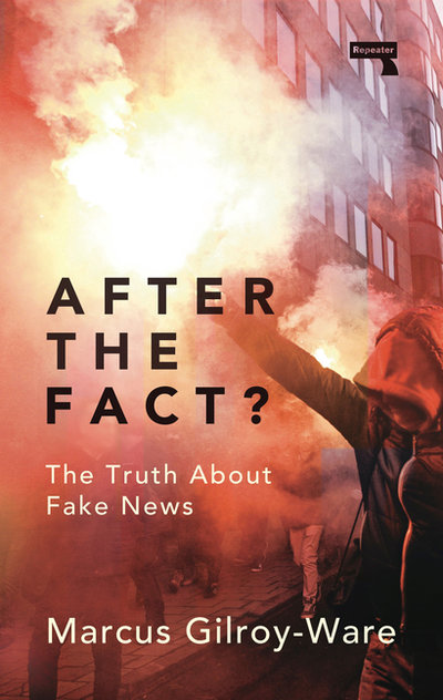 After the Fact?: The Truth about Fake News