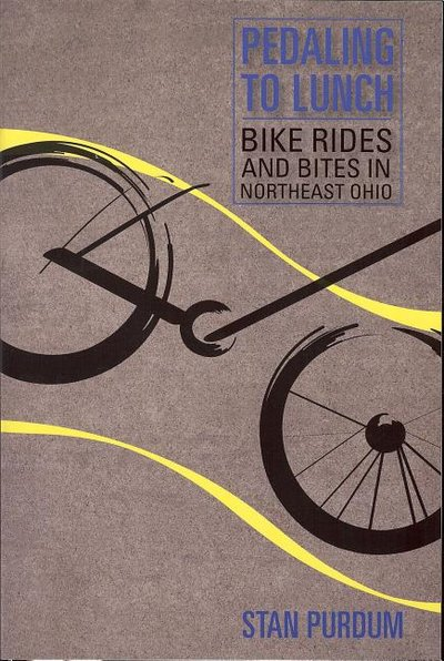Pedaling to Lunch : Bike Rides and Bites in Northeast Ohio