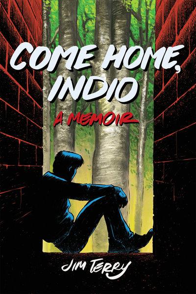 Come Home, Indio: A Memoir